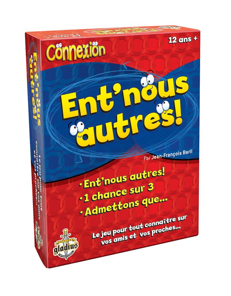 Editions Gladius International Inc. Connexion: 3 Ent'Nous Autre (FR)