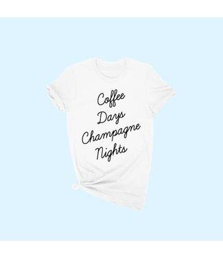 """""""Coffee Days Champagne Nights"""" Tee"""