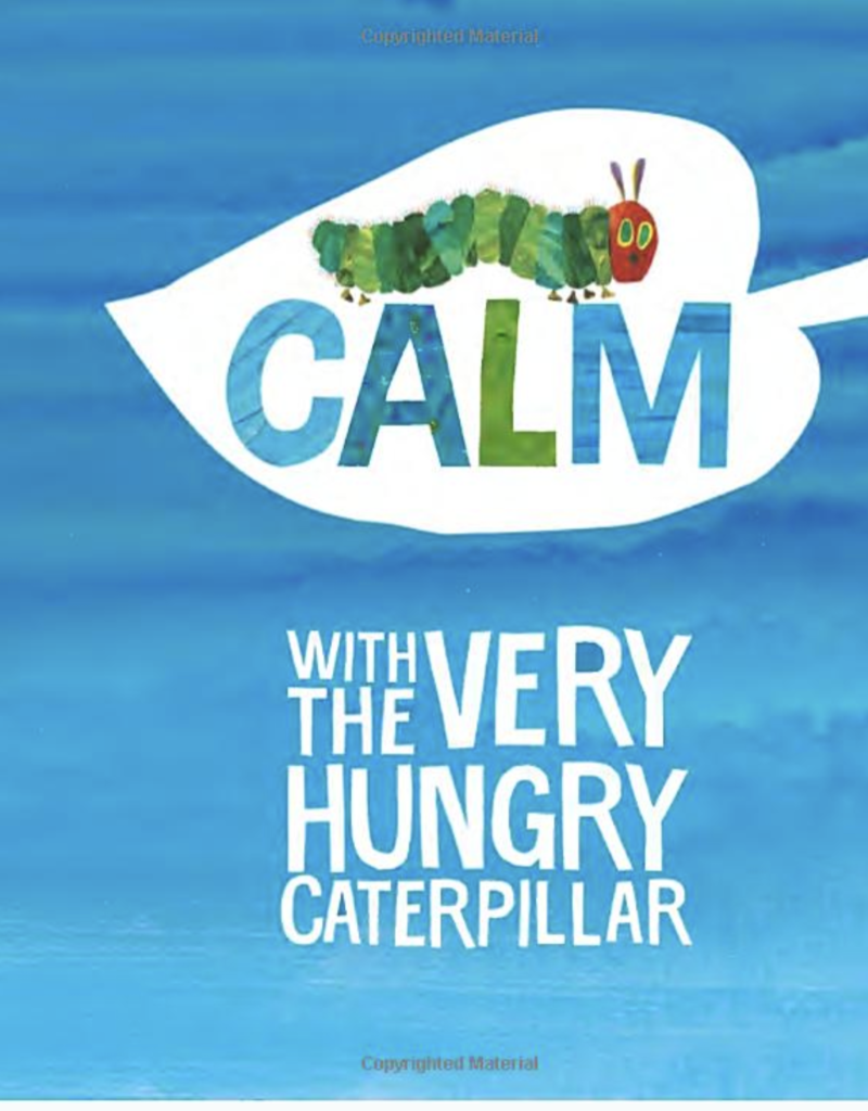 Random House Publishing Calm with The Very Hungry Caterpillar
