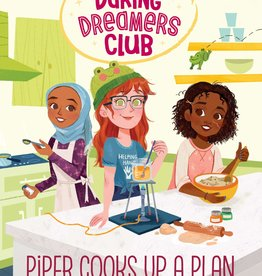 Random House Publishing Daring Dreams Club #2: Piper Cooks up a Plan