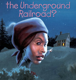 Random House Publishing What Was the Underground Railroad?