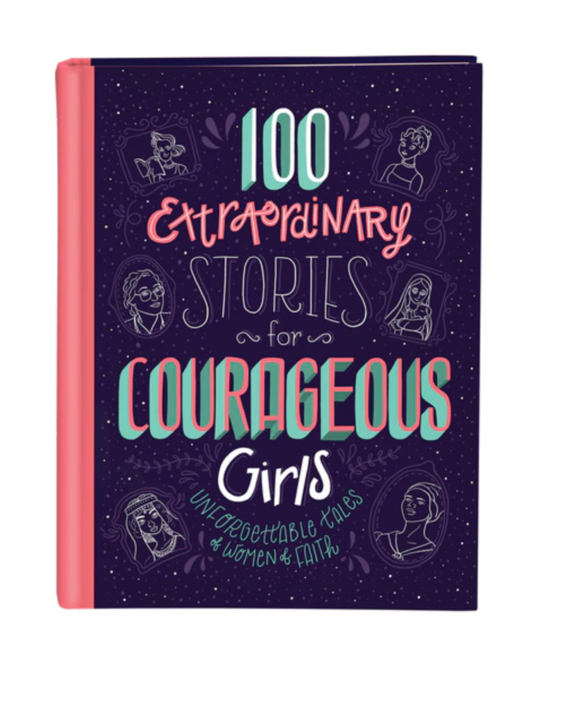 Barbour Publishing 100 Extraordinary Stories for Courageous Girls