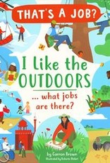 Usborne I Like The Outdoors... What Jobs are There?