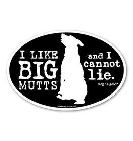 Dog Is Good Magnet I like Big Mutts