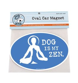 Dog Is Good Magnet Dog is my Zen