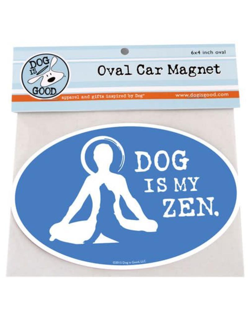 Dog Is Good Magnet Dog is My Zen