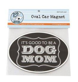 Dog Is Good Magnet Dog Mom