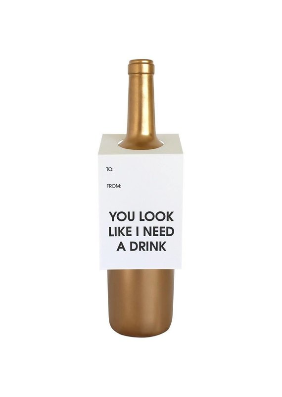 Chez Gagné You Like I Need A Drink Wine & Spirit Tag