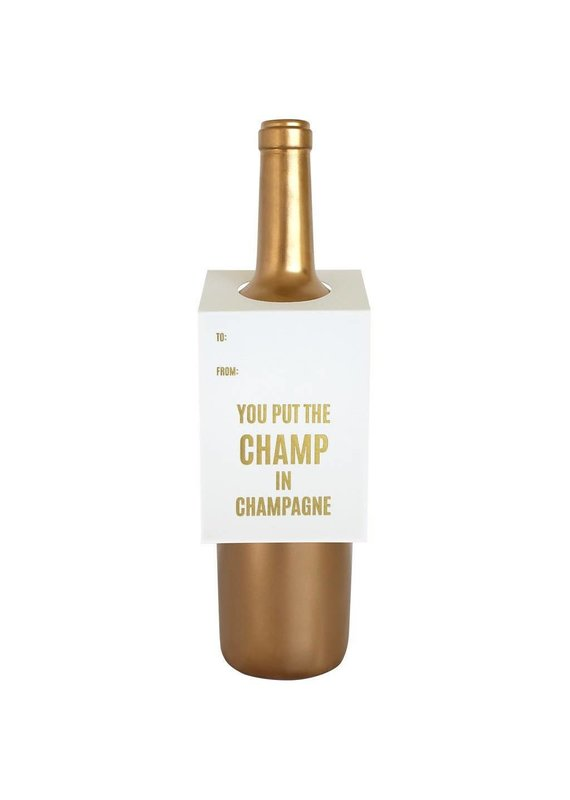 Chez Gagné You Put the Champ In Champagne Wine & Spirit Tag