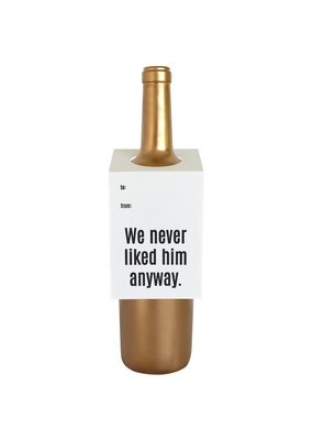 Chez Gagné We Never Liked Him Anway Wine & Spirit Tag