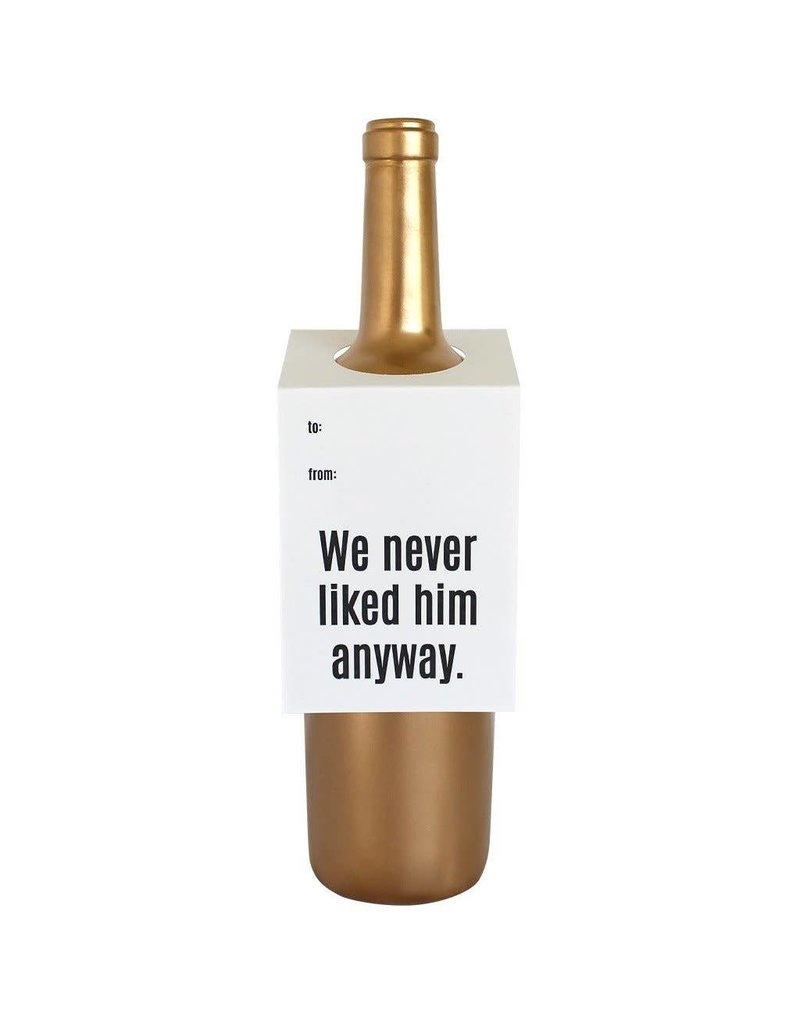 Chez Gagné We Never Liked Him Anyway Wine & Spirit Tag