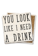 Tipsy Coasters You Look Like I Need A Drink Coaster