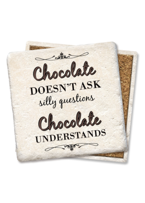 Tipsy Coasters Chocolate Doesn't Ask Silly Questions Coaster