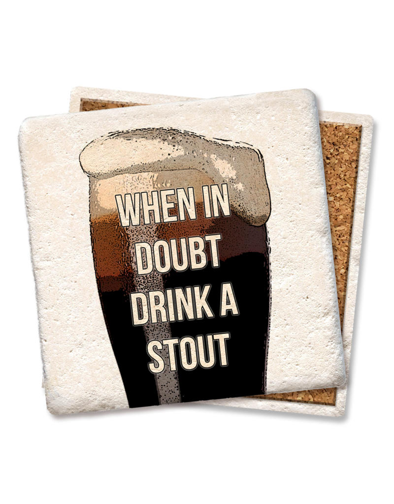 Tipsy Coasters When In Doubt Drink A Stout Coaster
