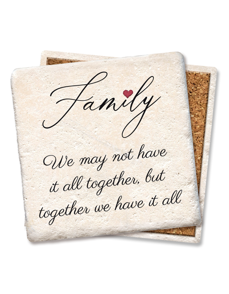 Tipsy Coasters Family We May Not Have It All Coaster