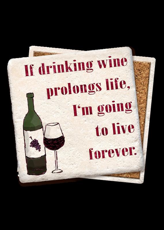 Tipsy Coasters If Drinking Wine Prolongs Life Coaster