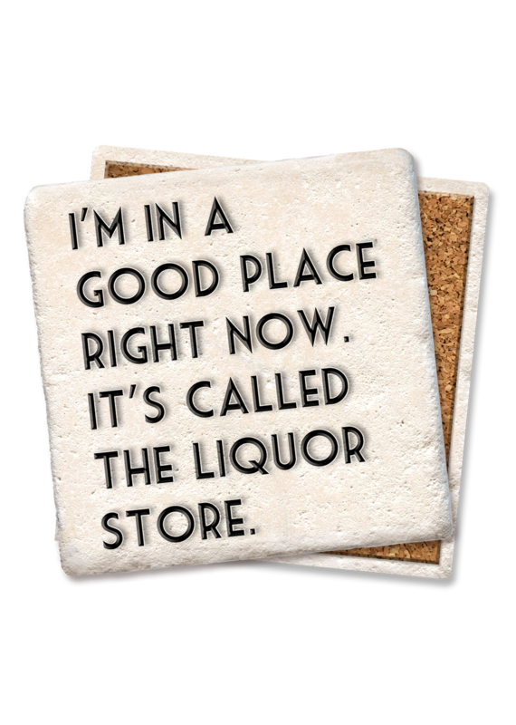 Tipsy Coasters I'm In A Good Place Right Now Coaster