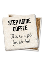 Tipsy Coasters Step Aside Coffee Coaster