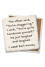 Tipsy Coasters Officer Said You're Staggering Coaster