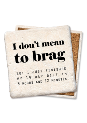 Tipsy Coasters I Don't Mean To Brag Coaster