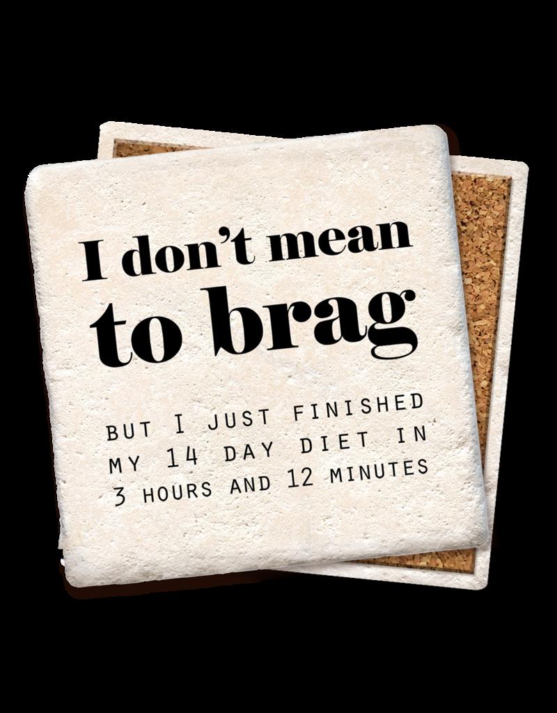 Tipsy Coasters I Don't Mean To Brag Coaster