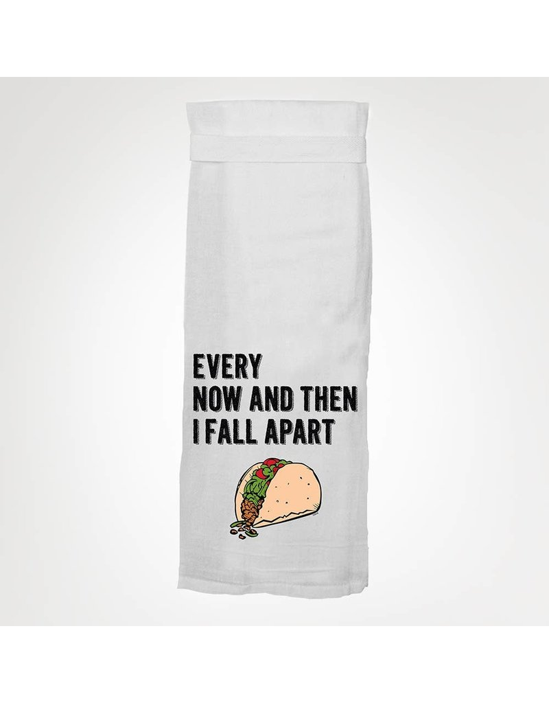 Twisted Wares Every Now & Then I Fall Apart Kitchen Towel