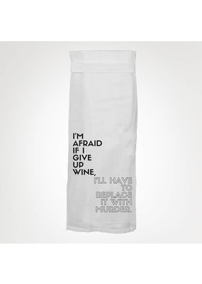 Twisted Wares I'm Afraid If I Give Up Wine Kitchen Towel