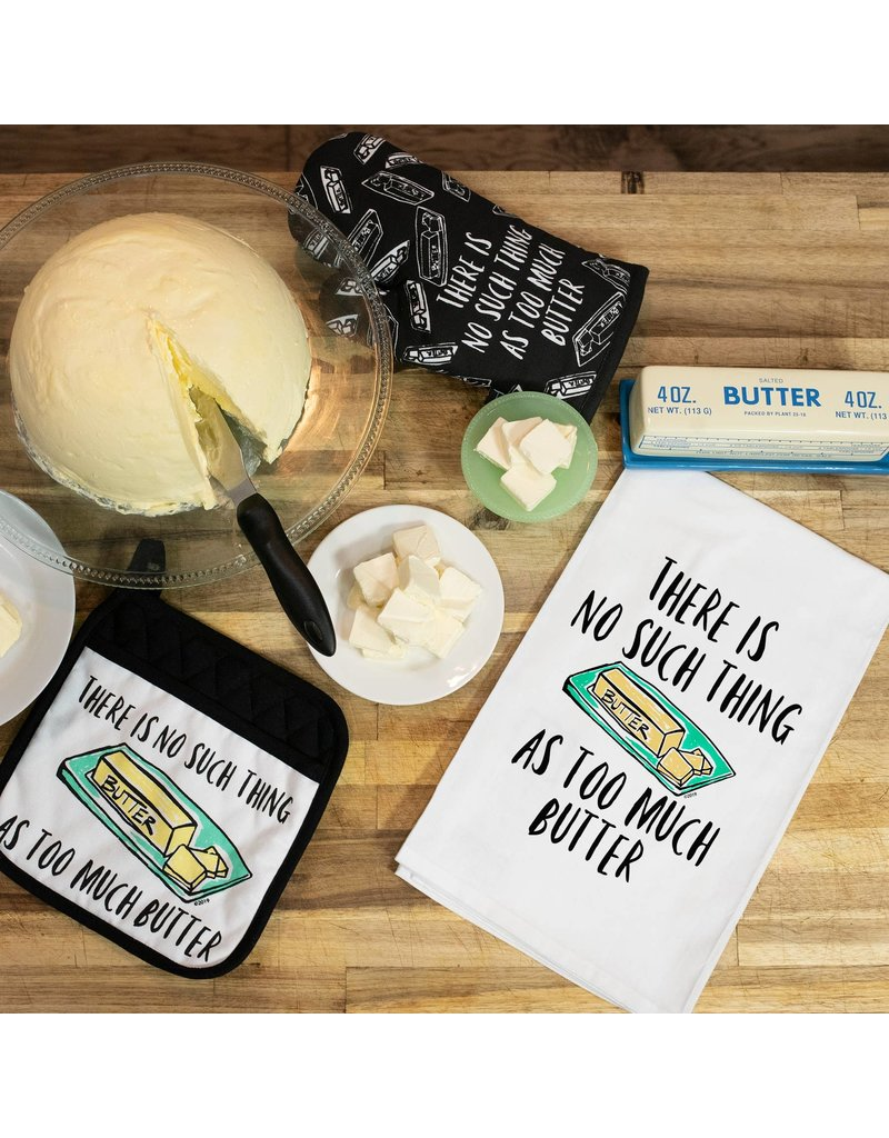 Twisted Wares No Such Thing As Too Much Butter Kitchen Towel