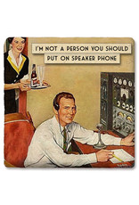 Tipsy Coasters Not a Person on Speakerphone Coaster