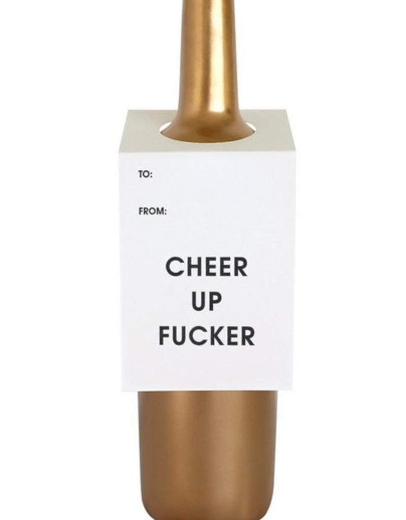 chez gagne cheer up fucker wine tag