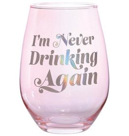 never drinking again 30oz stemless wine glass