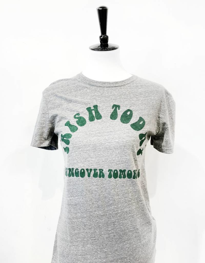 Opolis irish today hungover tomorrow tee FINAL SALE