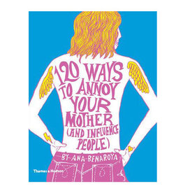 120 ways to annoy your mother (and influence people) book