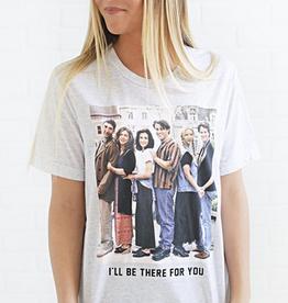 friday + saturday ill be there for you tee