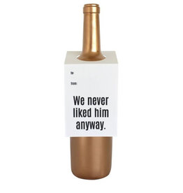 chez gagne we never liked him anyway wine & spirit tag FINAL SALE