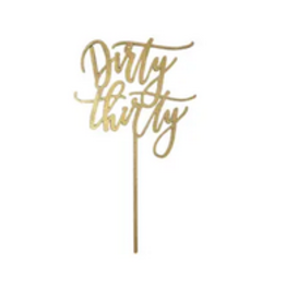 Worthwrite Goods dirty thirty cake topper