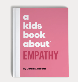 A Kids Book About a kids book about empathy