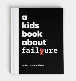 A Kids Book About a kids book about failure