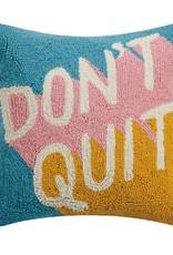 don't quit pillow