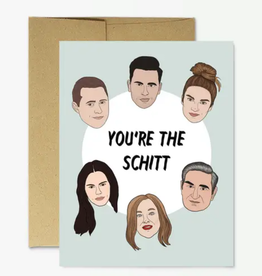 "schitt's creek ""you're the schitt"" card"