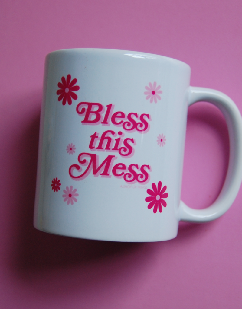 bless this mess mug FINAL SALE