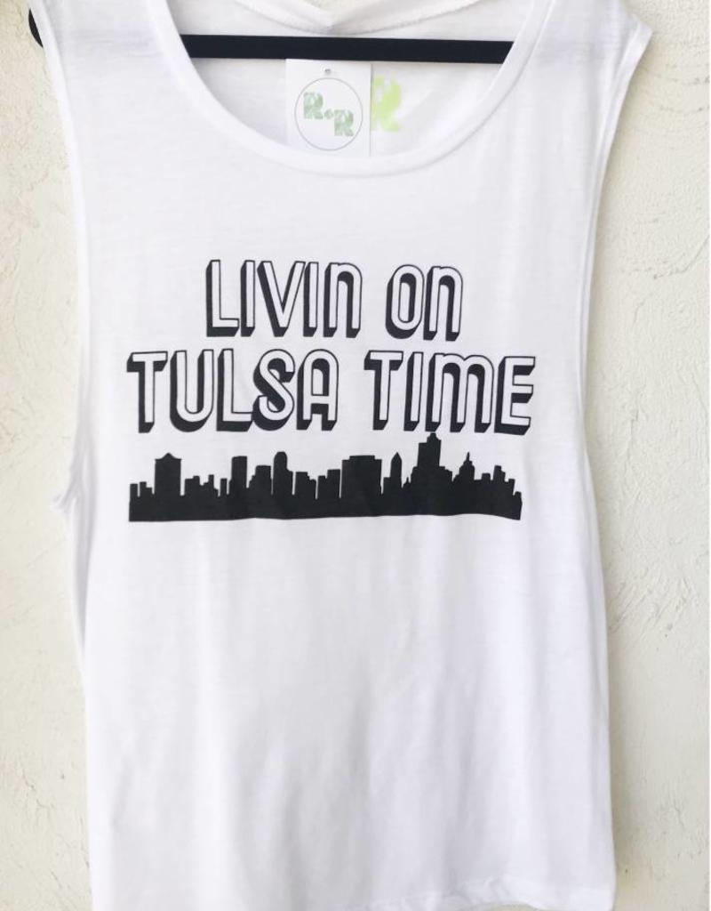 R+R livin on tulsa time muscle tank FINAL SALE