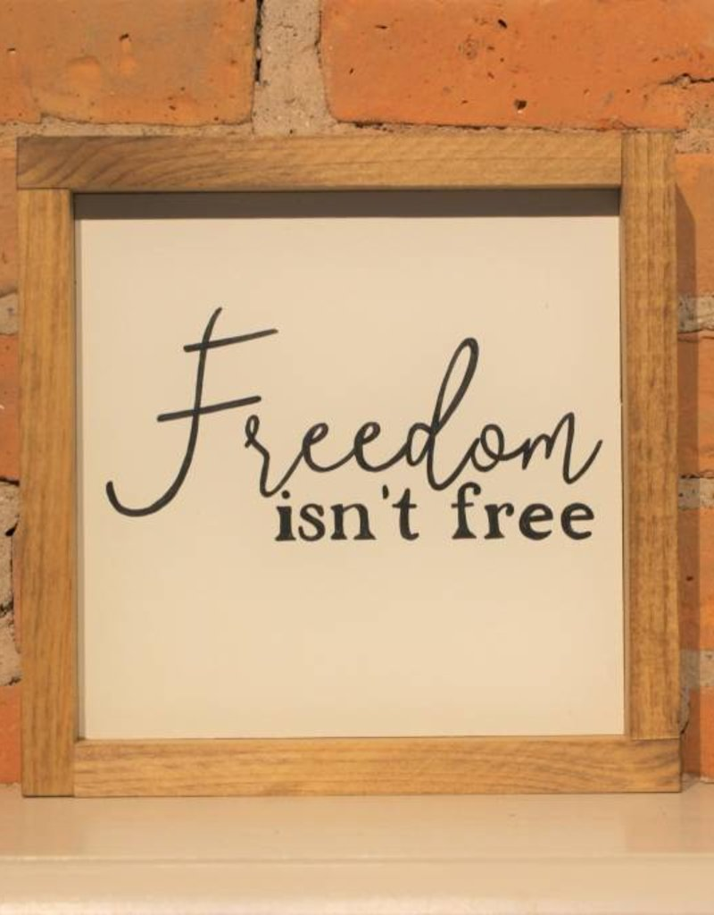Freedom Isn't Free Wooden Sign 9 1/2'' x 9 1/2''