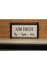 "Aim High: Fly Fight Win 6x12"" Wooden Sign"