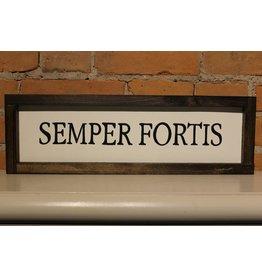 """Semper Fortis 4x16"""" Wooden Sign"""