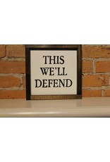 """This We'll Defend 8x8"""" Wooden Sign"""