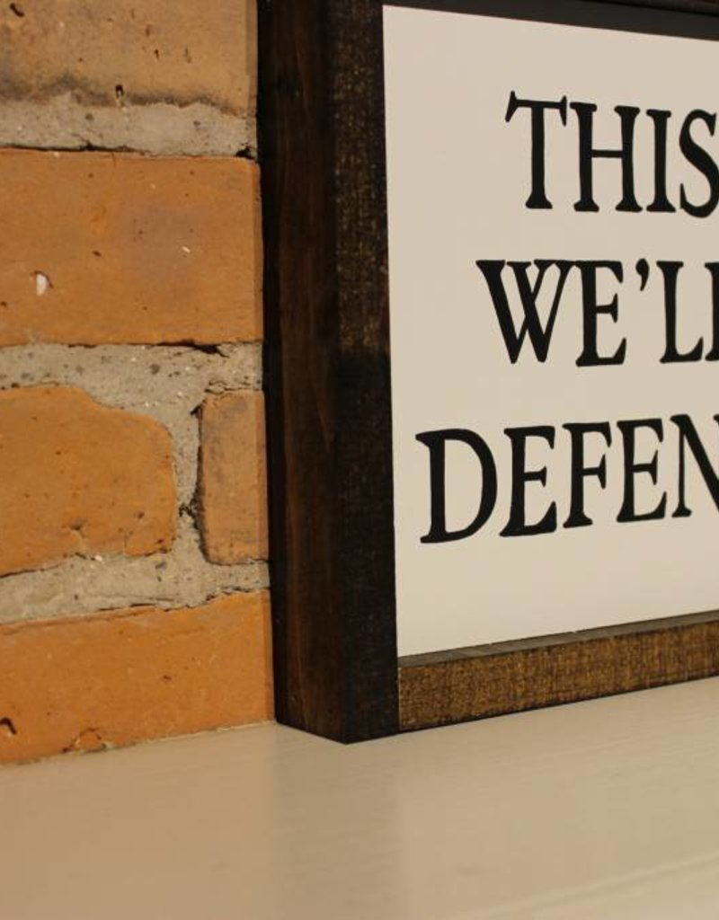 "This We'll Defend 8x8"" Wooden Sign"