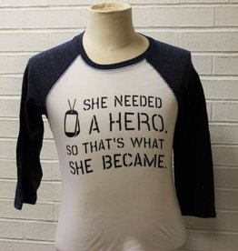 She Needed A Hero Raglan Baseball Shirt