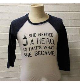 She Needed A Hero Raglan Baseball Shirt