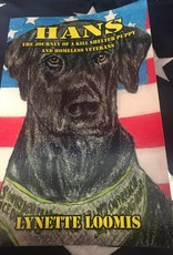 Hans, The Journey of A Kill Shelter Puppy and Homeless Veterans By Lynette Loomis